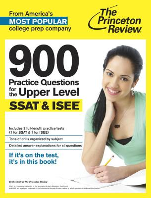 The Princeton Review 900 Practice Questions for the Ssat & Isee By Princeton Review (COR)